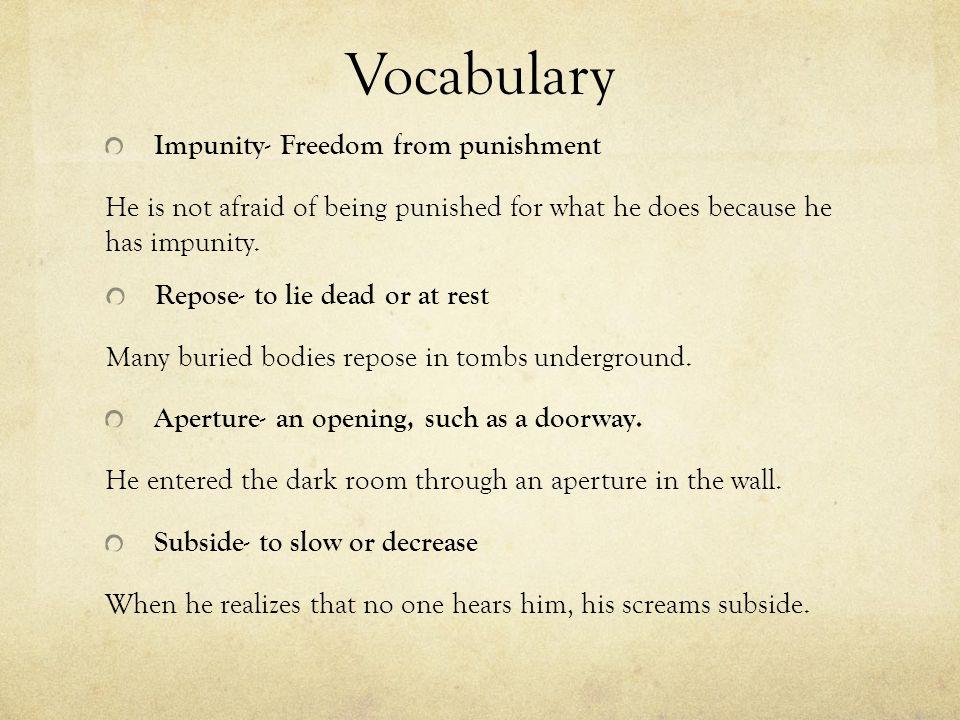 Vocabulary Impunity- Freedom from punishment