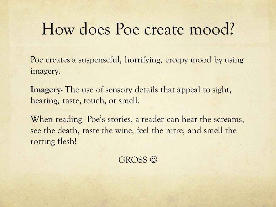How does Poe create mood