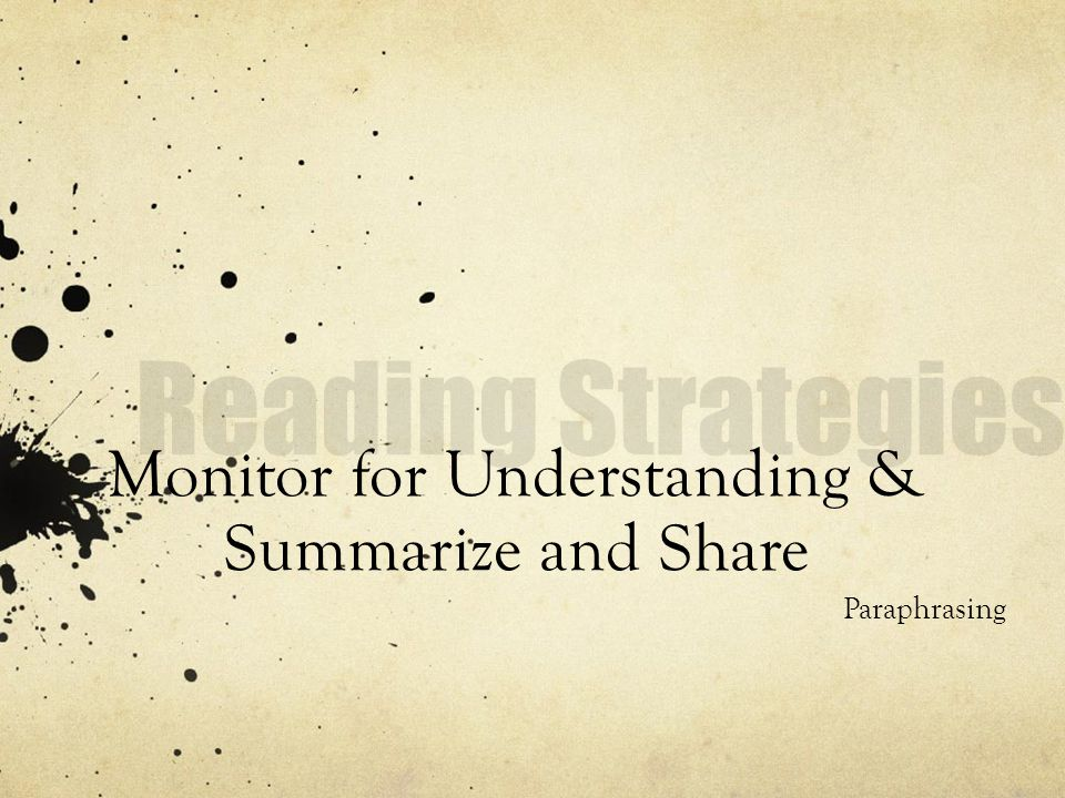 Monitor for Understanding & Summarize and Share