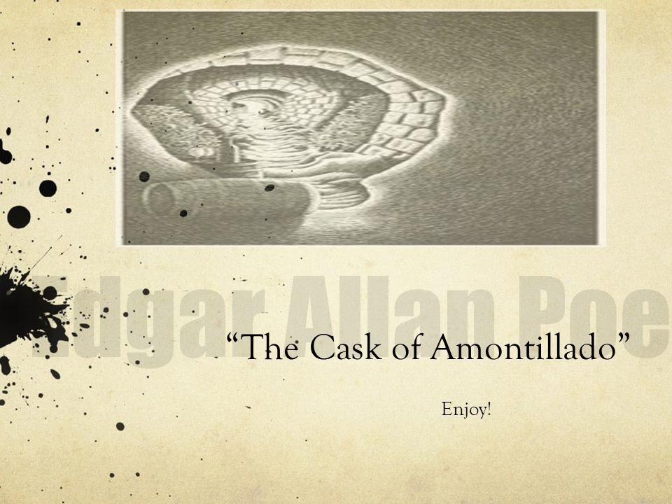 edgar allan poe the cask of The cask amontillado - shmoop: homework , teacher, struggling with edgar allan poe's the cask of amontillado check out our thorough summary and analysis.