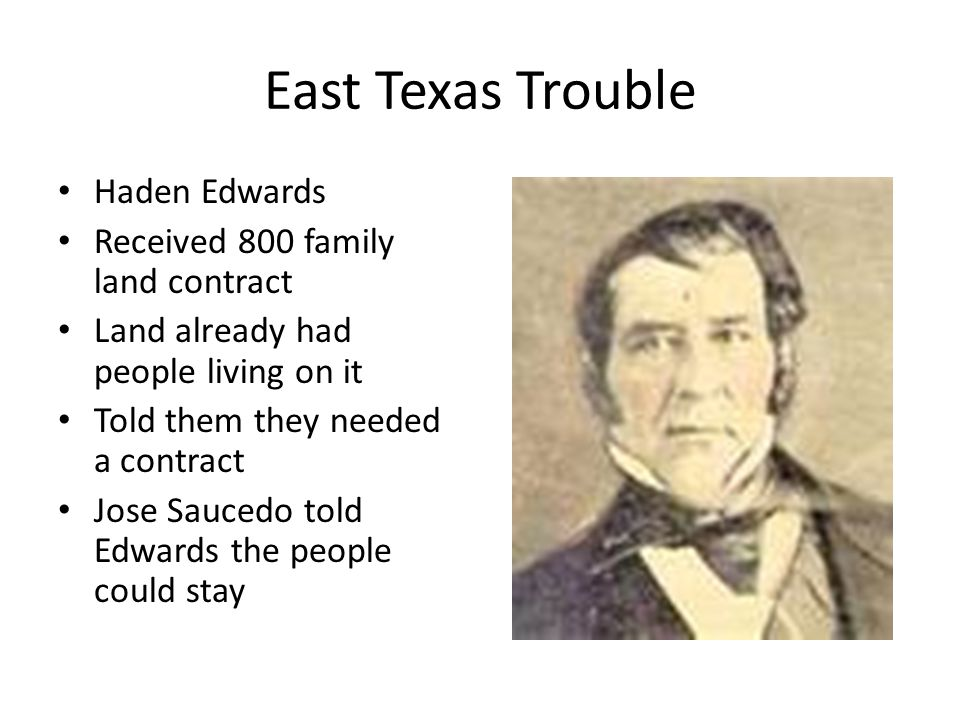 East Texas Trouble Haden Edwards Received 800 family land contract