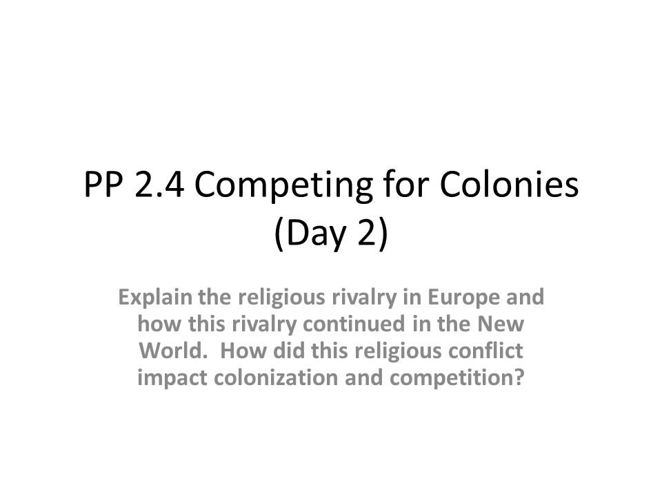 PP 2.4 Competing for Colonies (Day 2)
