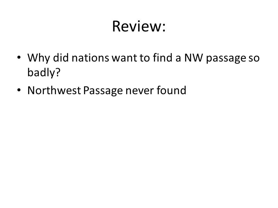 Review: Why did nations want to find a NW passage so badly