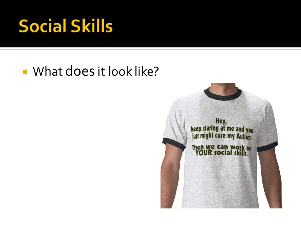 Social Skills What does it look like