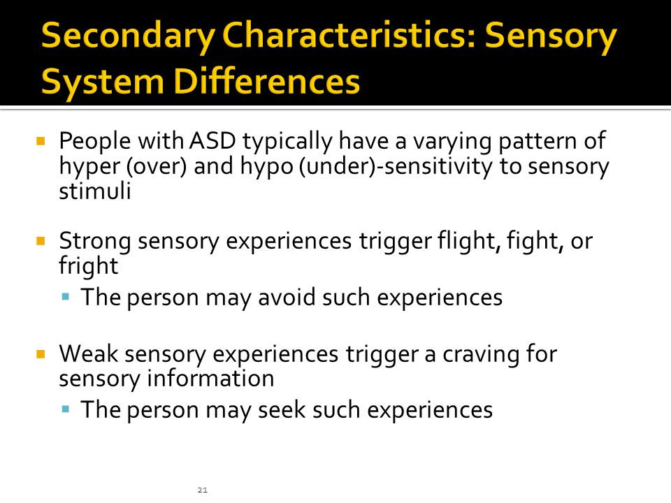 Secondary Characteristics: Sensory System Differences