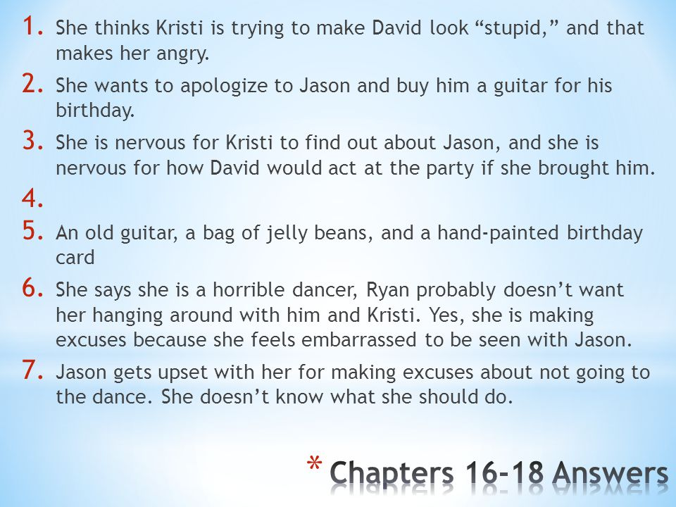 She thinks Kristi is trying to make David look stupid, and that makes her angry.