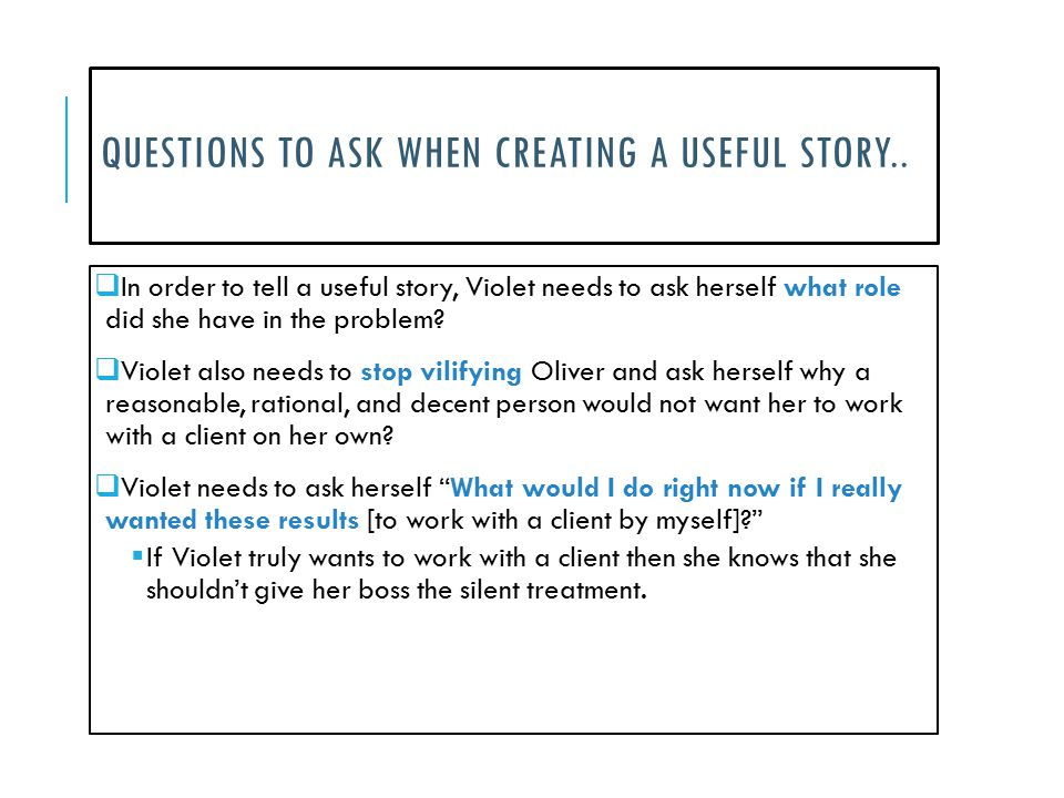 Questions to ask when creating a useful story..