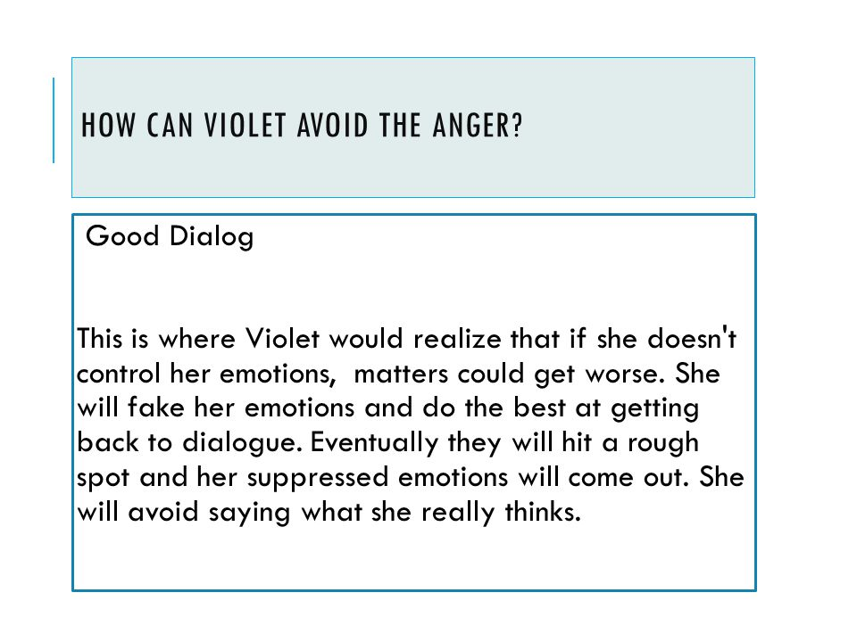 HOw can Violet Avoid the anger