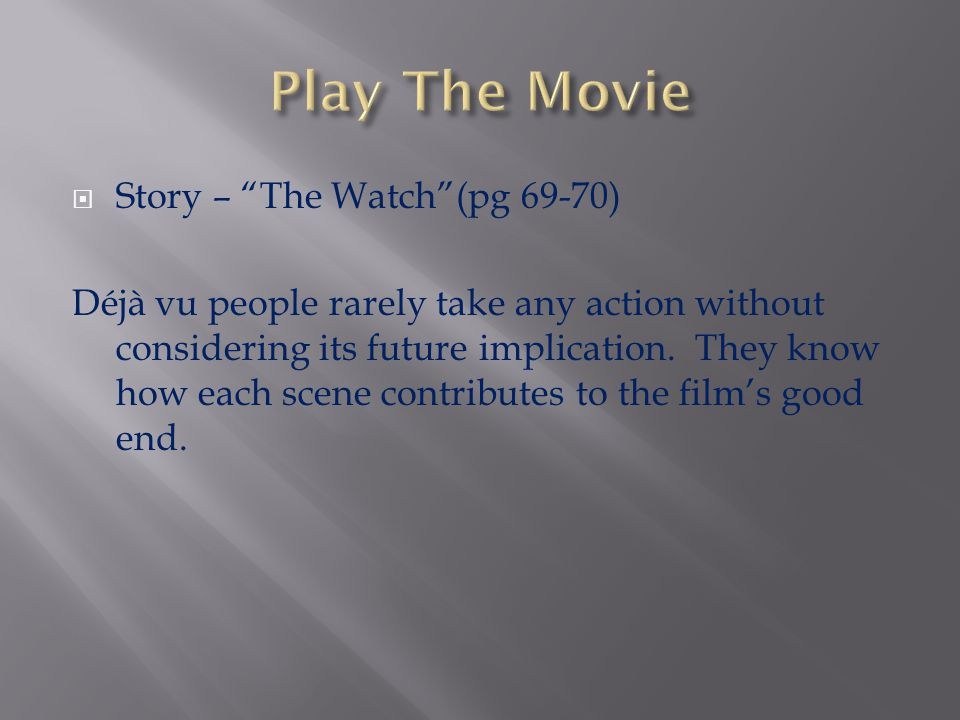 Play The Movie Story – The Watch (pg 69-70)