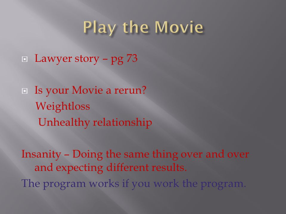 Play the Movie Lawyer story – pg 73 Is your Movie a rerun Weightloss