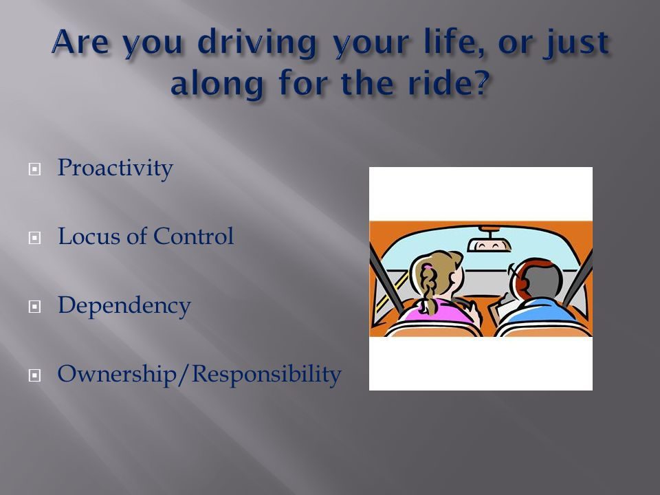 Are you driving your life, or just along for the ride