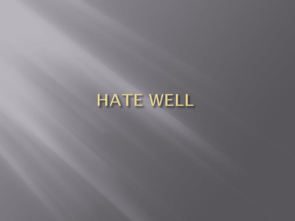 HATE WELL