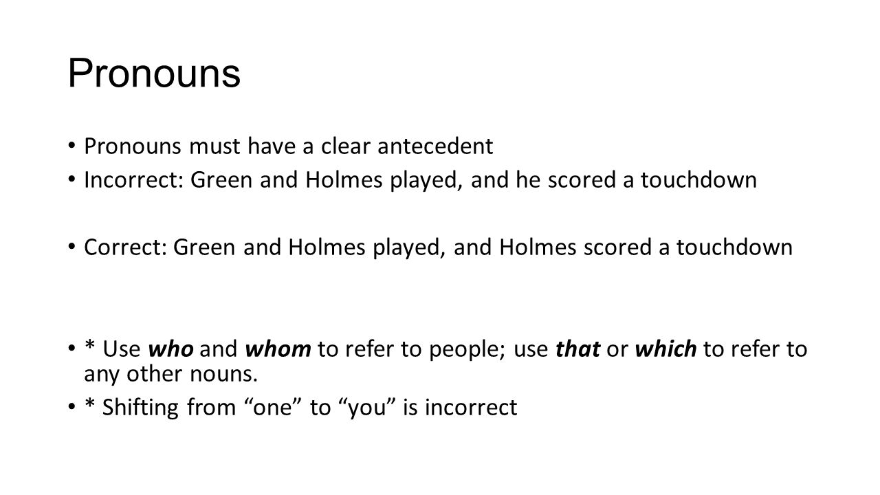 Pronouns Pronouns must have a clear antecedent