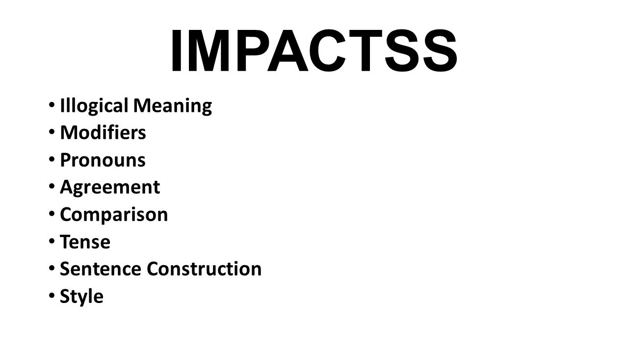 IMPACTSS Illogical Meaning Modifiers Pronouns Agreement Comparison