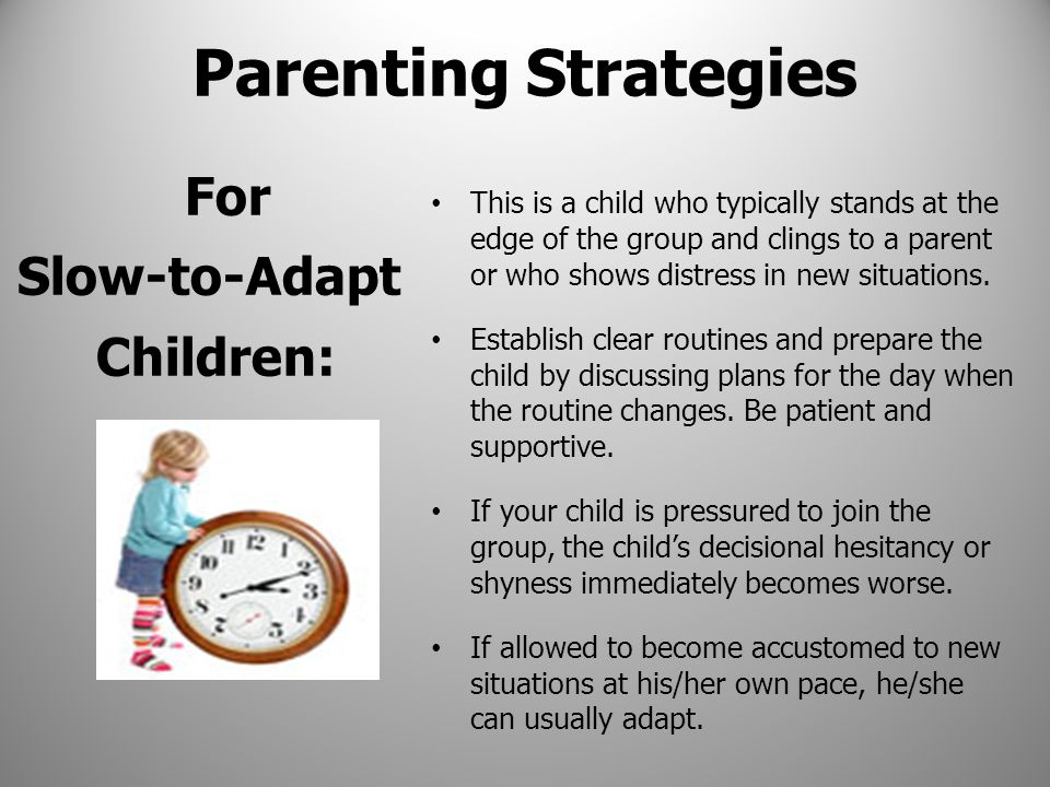 For Slow-to-Adapt Children: