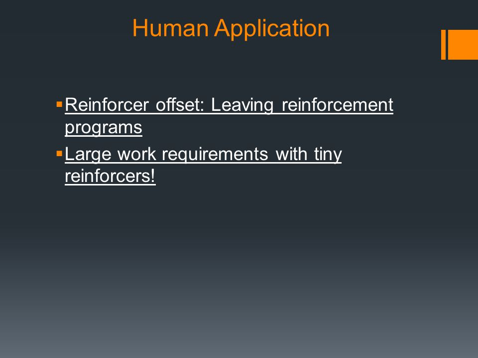 Human Application Reinforcer offset: Leaving reinforcement programs