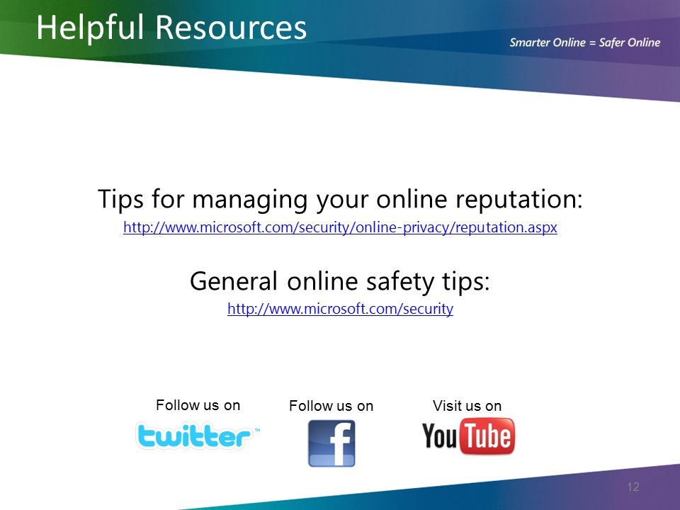 Helpful Resources Tips for managing your online reputation:
