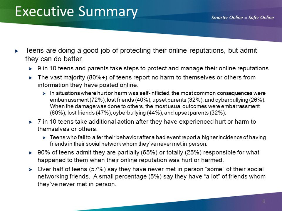 Executive Summary Teens are doing a good job of protecting their online reputations, but admit they can do better.