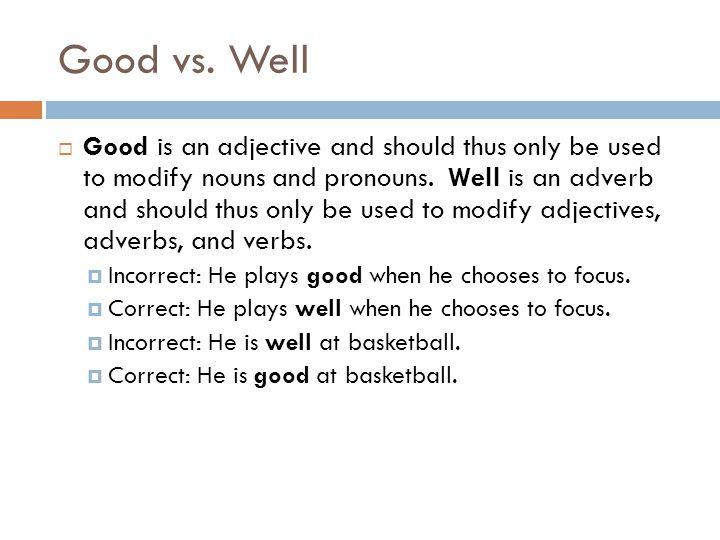 Good vs. Well