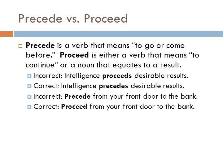 Precede vs. Proceed