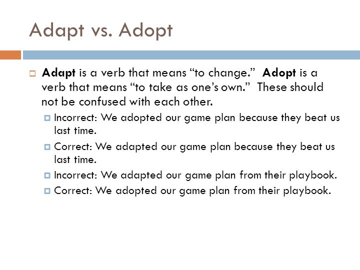Adapt vs. Adopt