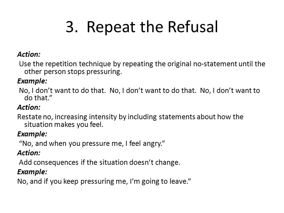 3. Repeat the Refusal Action: