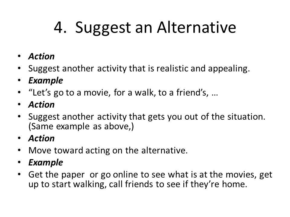 4. Suggest an Alternative