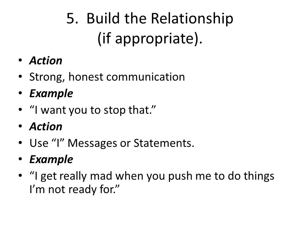 5. Build the Relationship (if appropriate).