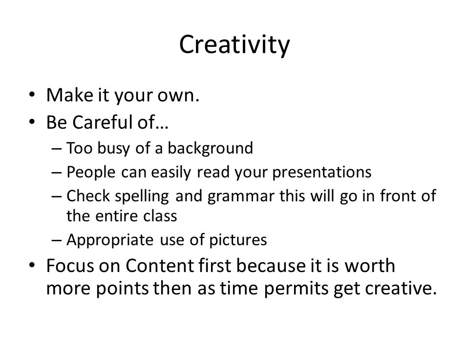 Creativity Make it your own. Be Careful of…