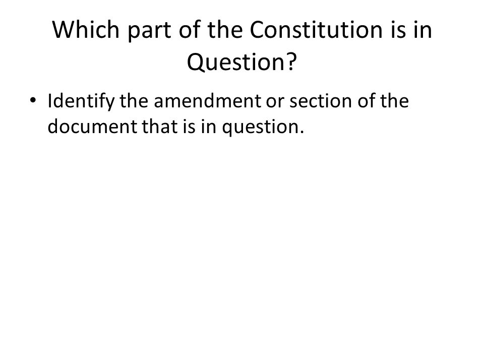 Which part of the Constitution is in Question