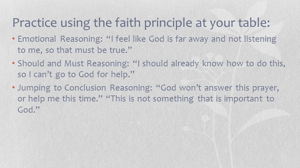 Practice using the faith principle at your table: