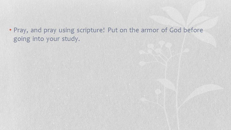 Pray, and pray using scripture