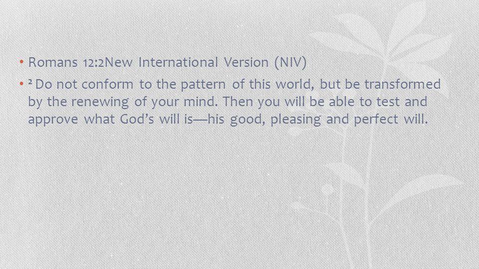 Romans 12:2New International Version (NIV)