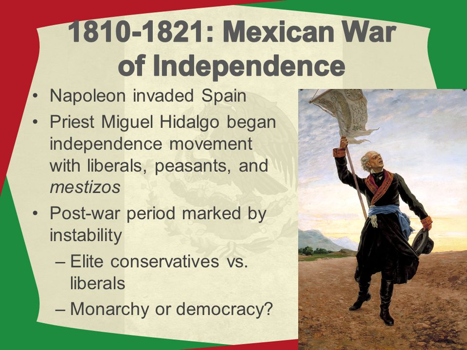 1810-1821: Mexican War of Independence