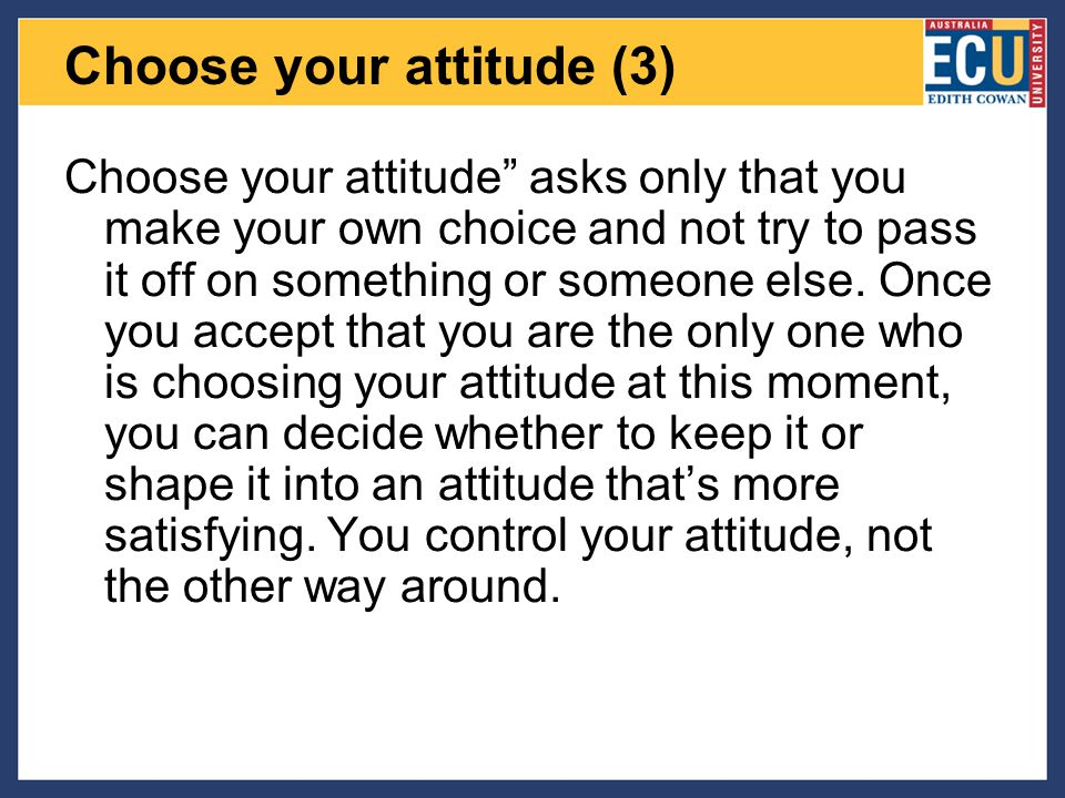 Choose your attitude (3)