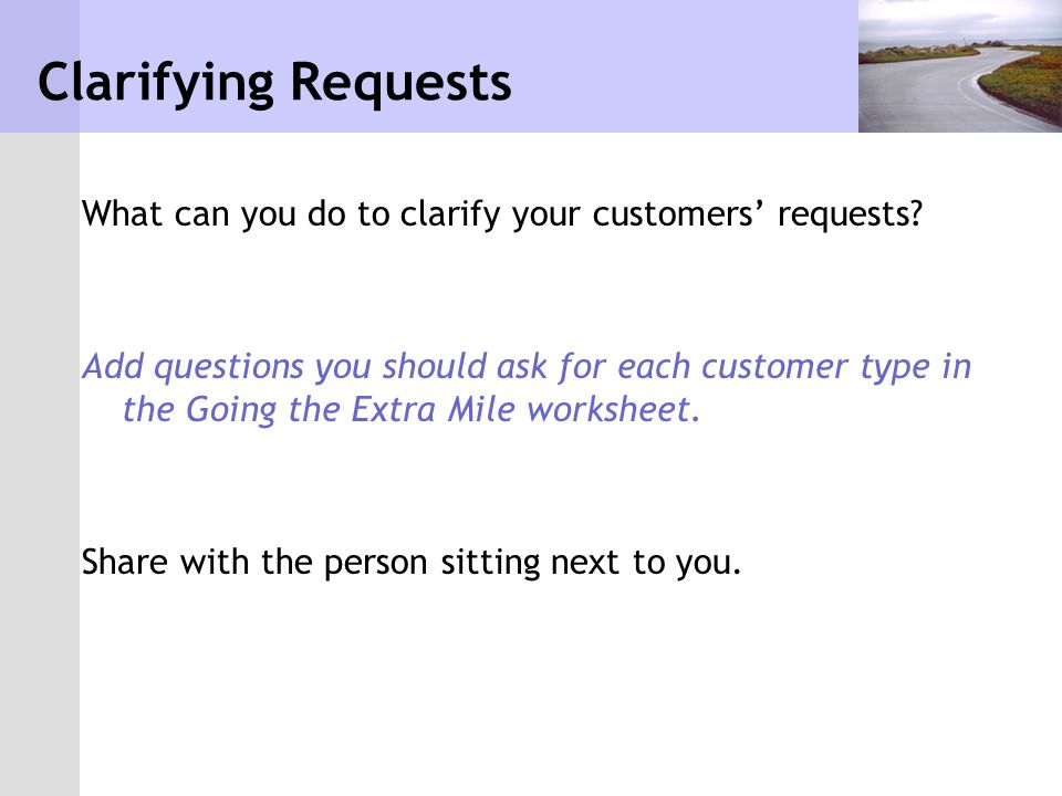 Clarifying Requests What can you do to clarify your customers' requests
