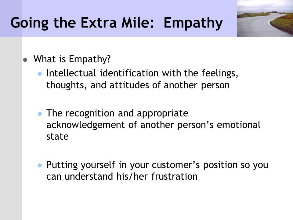 Going the Extra Mile: Empathy