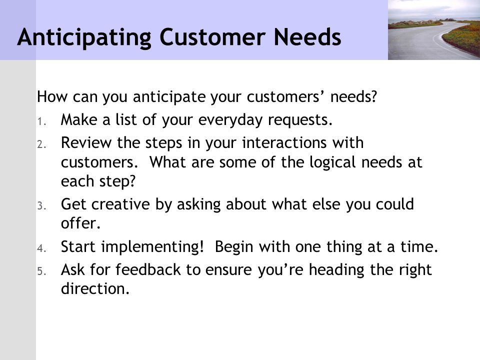 Anticipating Customer Needs