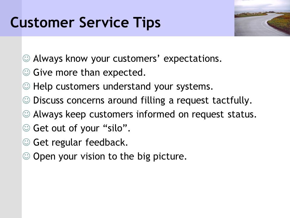 Customer Service Tips Always know your customers' expectations.