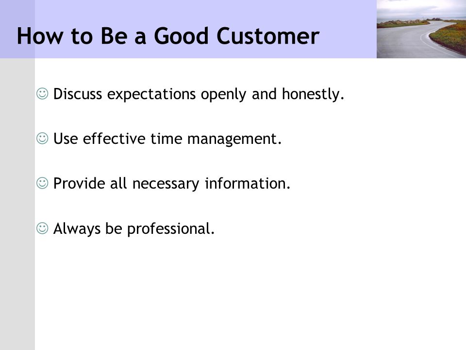 How to Be a Good Customer