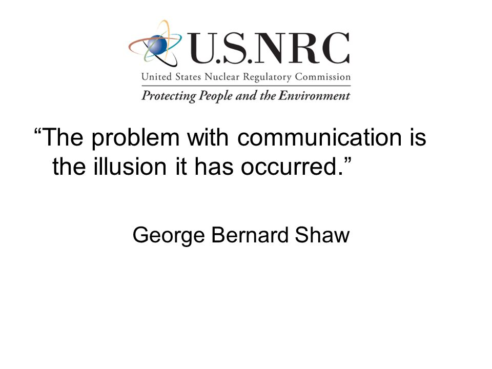 The problem with communication is the illusion it has occurred.