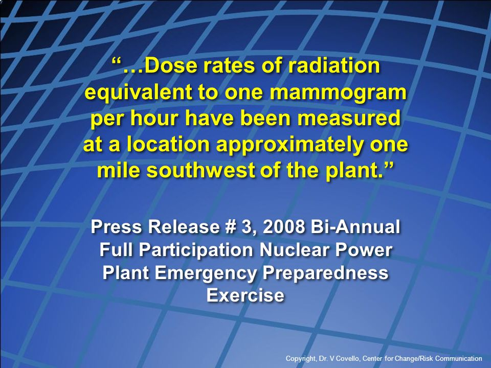 …Dose rates of radiation equivalent to one mammogram per hour have been measured at a location approximately one mile southwest of the plant.