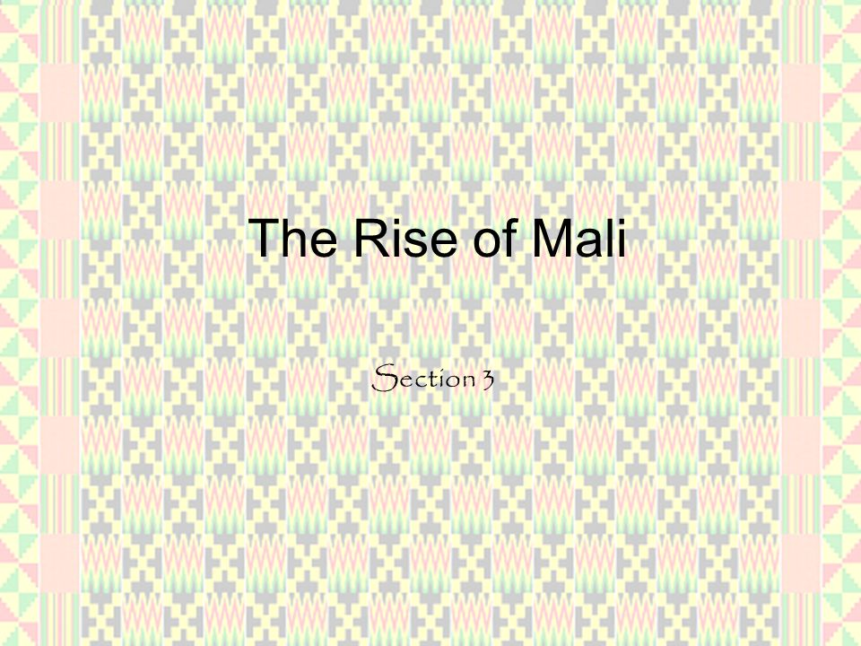 The Rise of Mali Section 3