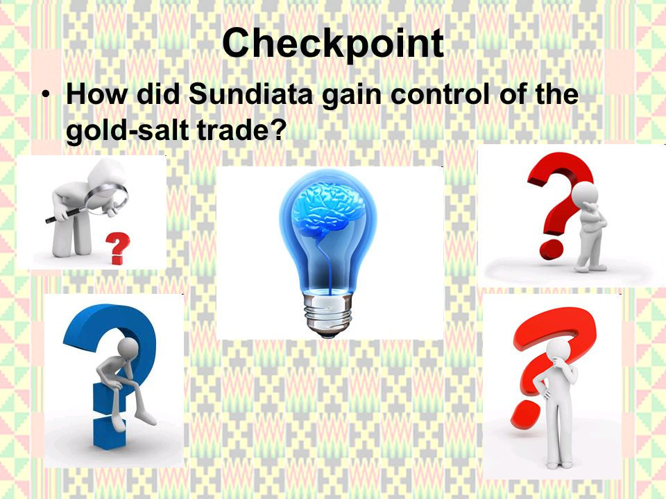 Checkpoint How did Sundiata gain control of the gold-salt trade