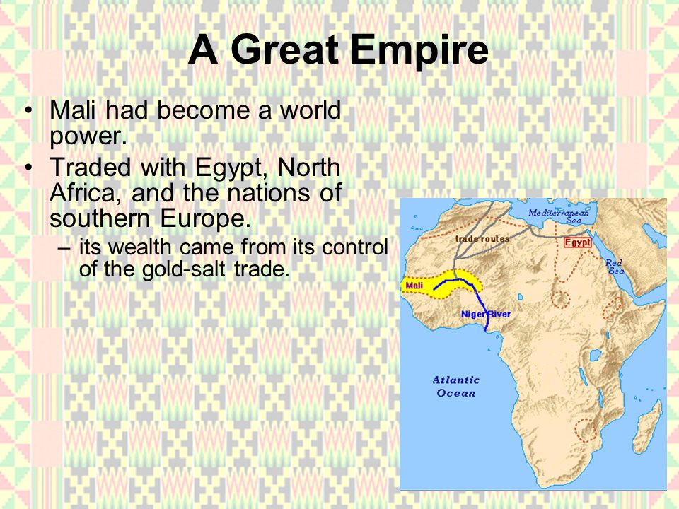 A Great Empire Mali had become a world power.