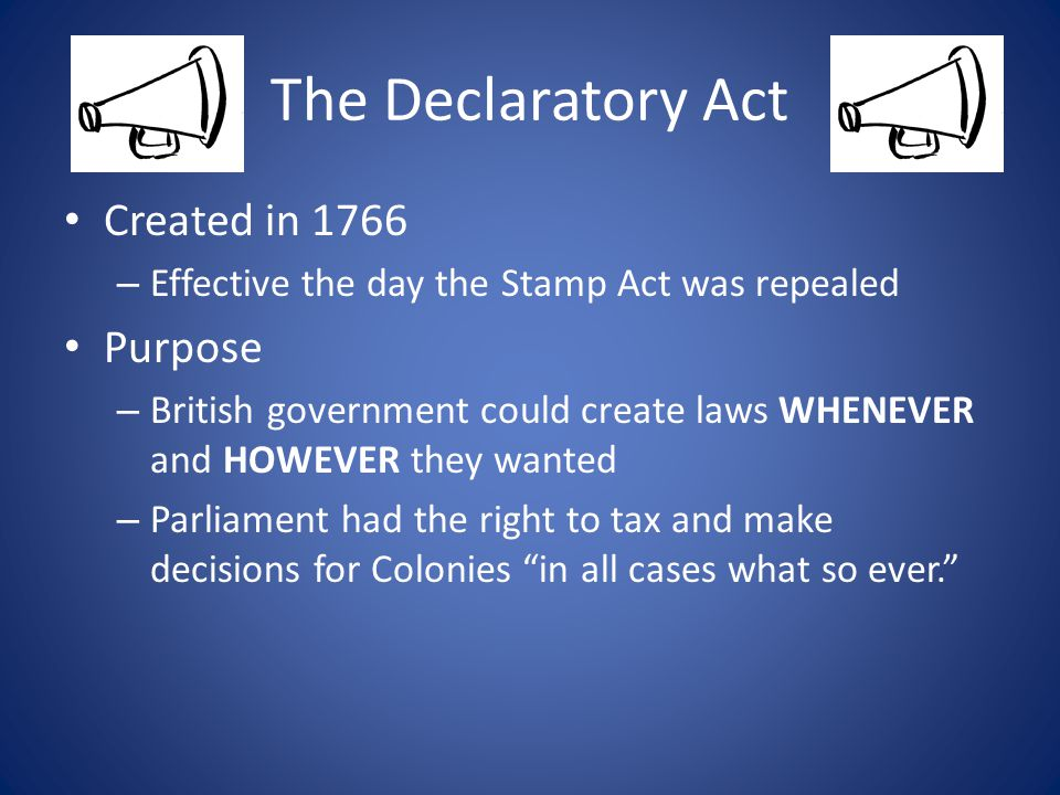 The Declaratory Act Created in 1766 Purpose