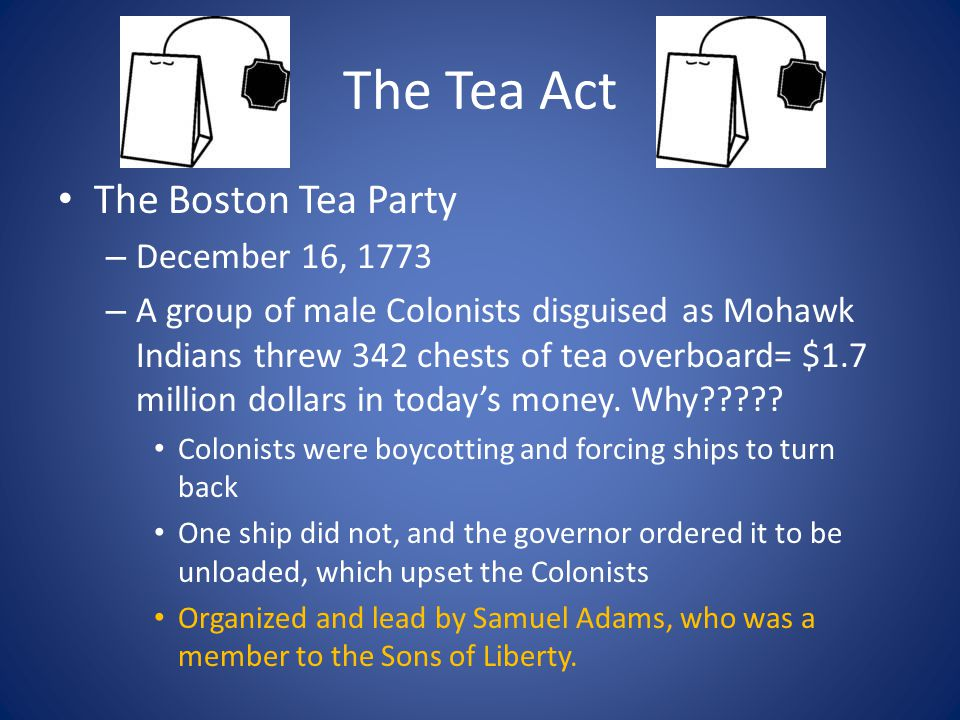 The Tea Act The Boston Tea Party December 16, 1773
