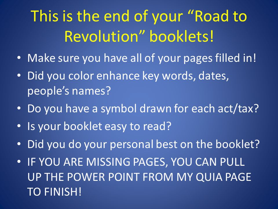 This is the end of your Road to Revolution booklets!