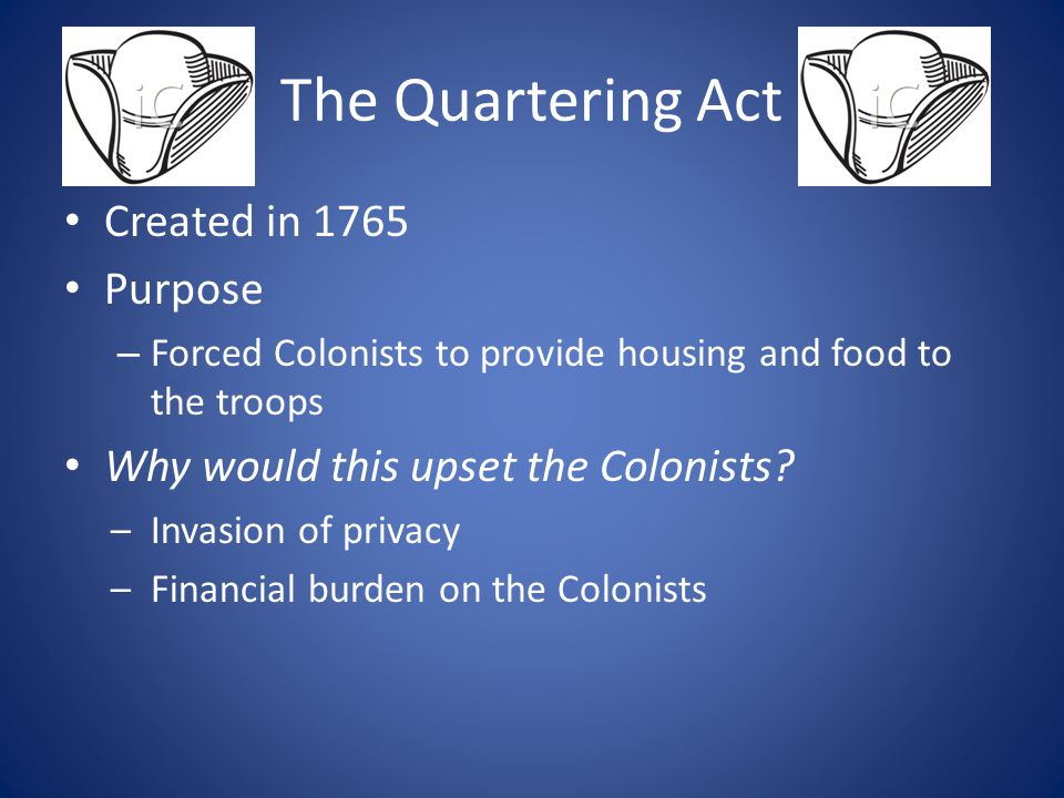 The Quartering Act Created in 1765 Purpose