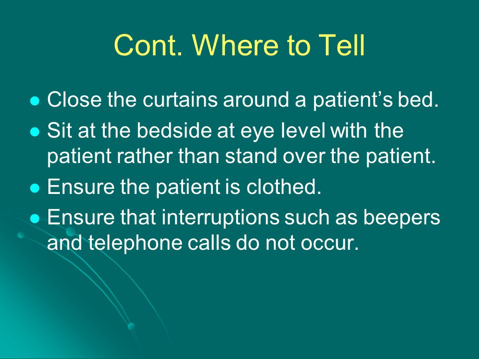 Cont. Where to Tell Close the curtains around a patient's bed.